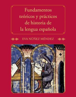 Fundamentos Te�ricos y Pr�cticos de Historia de la Lengua Espa�ola   2011 edition cover