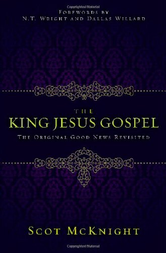 King Jesus Gospel The Original Good News Revisited  2011 edition cover