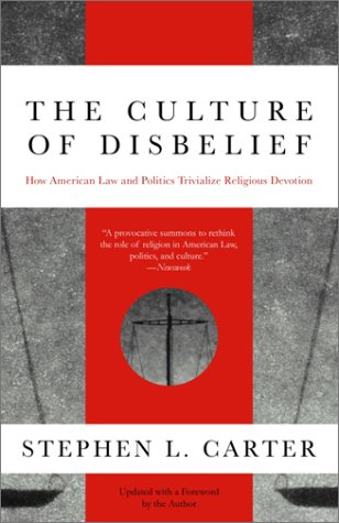Culture of Disbelief How American Law and Politics Trivialize Religious Devotion N/A 9780385474986 Front Cover