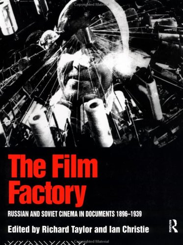 Film Factory Russian and Soviet Cinema in Documents, 1896-1939  1994 edition cover
