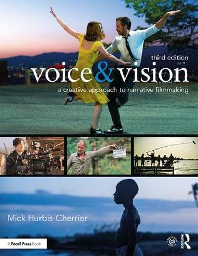 Voice and Vision A Creative Approach to Narrative Film and DV Production 3rd 2018 (Revised) 9780415739986 Front Cover