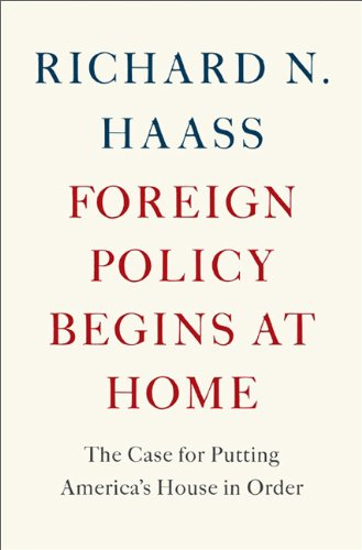 Foreign Policy Begins at Home The Case for Putting America's House in Order  2013 edition cover