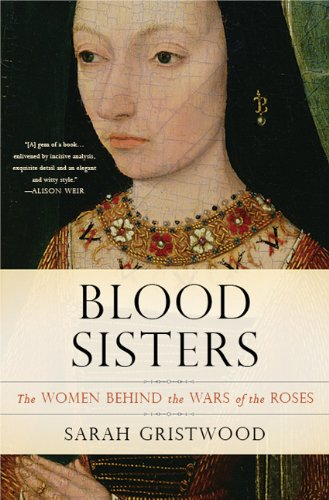Blood Sisters The Women Behind the Wars of the Roses N/A 9780465060986 Front Cover