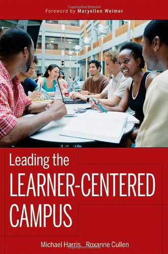 Leading the Learner-Centered Campus An Administrator's Framework for Improving Student Learning Outcomes  2010 edition cover