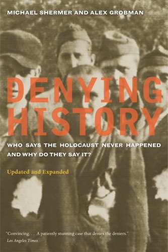 Denying History Who Says the Holocaust Never Happened and Why Do They Say It? 2nd 2009 (Revised) edition cover