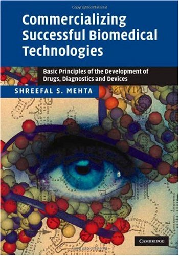 Commercializing Successful Biomedical Technologies Basic Principles for the Development of Drugs, Diagnostics and Devices  2008 edition cover