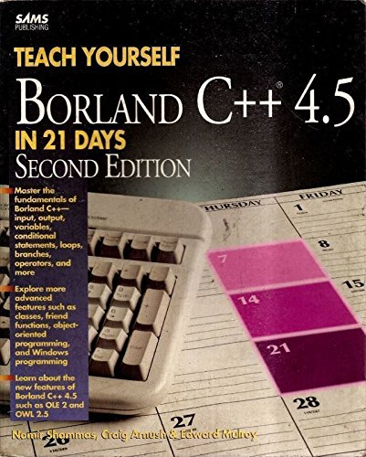Teach Yourself Borland C++ 4.5 in 21 Days  2nd 1995 9780672305986 Front Cover