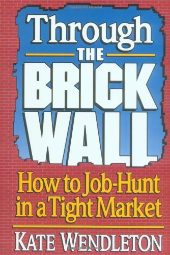 Through the Brick Wall How to Job-Hunt in a Tight Market N/A 9780679744986 Front Cover