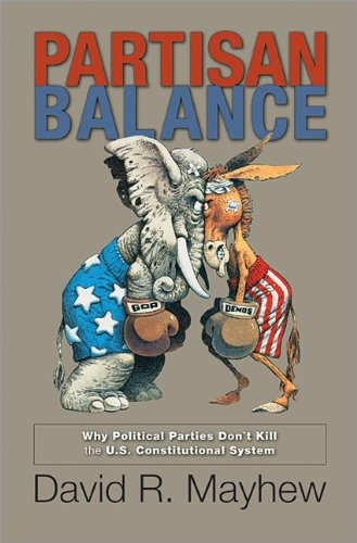 Partisan Balance Why Political Parties Don't Kill the U. S. Constitutional System  2011 edition cover