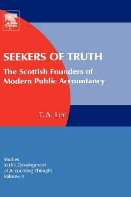 Seekers of Truth The Scottish Founders of Modern Public Accountancy  2006 9780762312986 Front Cover