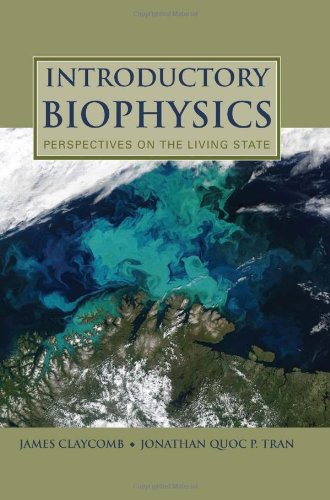 Introductory Biophysics Perspectives on the Living State  2011 (Revised) 9780763779986 Front Cover