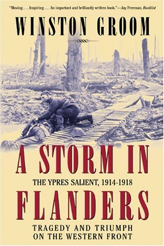 Storm in Flanders The Ypres Salient, 1914-1918 - Tragedy and Triumph on the Western Front N/A edition cover