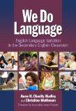 We Do Language English Language Variation in the Secondary English Classroom  2013 edition cover
