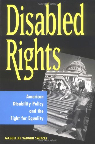 Disabled Rights American Disability Policy and the Fight for Equality  2003 9780878408986 Front Cover