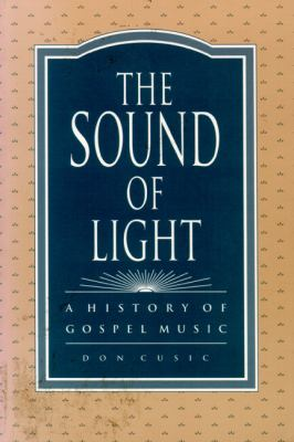 Sound of Light A History of Gospel Music N/A 9780879724986 Front Cover