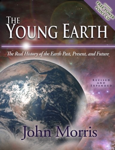 Young Earth The Real History of the Earth: Past, Present, and Future N/A edition cover