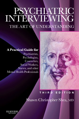 Psychiatric Interviewing The Art of Understanding 3rd 2017 9781437716986 Front Cover