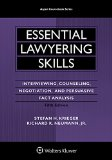 Essential Lawyering Skills Interviewing, Counseling, Negotiation, and Persuasive Fact Analysis 5th 2015 edition cover