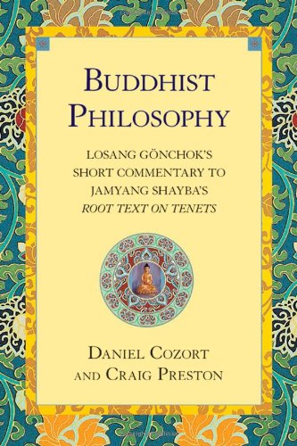 Buddhist Philosophy Losang Gonchok's Short Commentary to Jamyang Shayba's Root Text on Tenets  2003 9781559391986 Front Cover