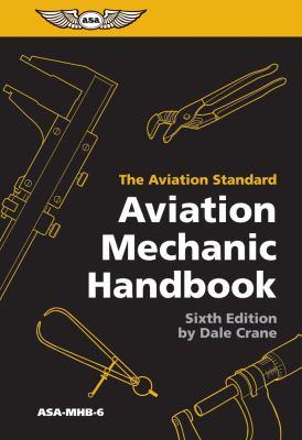 Aviation Mechanic Handbook The Aviation Standard 6th edition cover