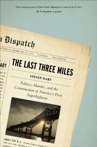 Last Three Miles Politics, Murder, and the Construction of America's First Superhighway  2007 edition cover