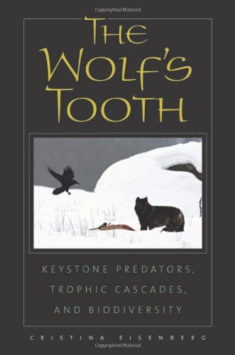 Wolf's Tooth Keystone Predators, Trophic Cascades, and Biodiversity 2nd 2010 edition cover