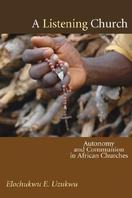 Listening Church Autonomy and Communion in African Churches N/A edition cover