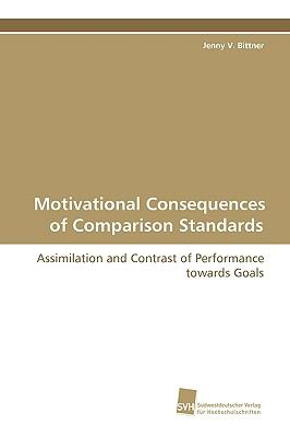 Motivational Consequences of Comparison Standards:   2009 9783838102986 Front Cover