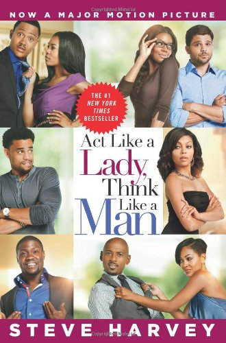 Act Like a Lady, Think Like a Man What Men Really Think about Love, Relationships, Intimacy, and Commitment  2012 9780062190987 Front Cover