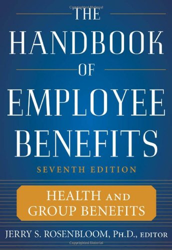 Handbook of Employee Benefits Health and Group Benefits 7th 2011 edition cover