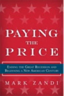 Paying the Price Ending the Great Recession and Beginning a New American Century  2013 edition cover