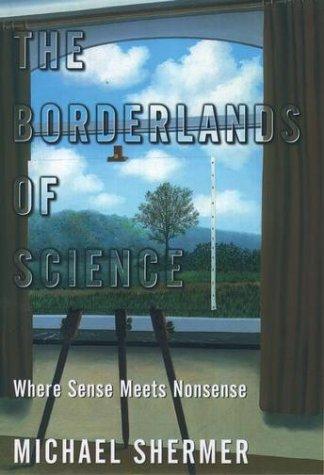 Borderlands of Science Where Sense Meets Nonsense  2001 edition cover