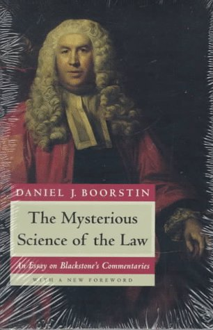 Mysterious Science of the Law An Essay on Blackstone's Commentaries  1996 (Reprint) 9780226064987 Front Cover