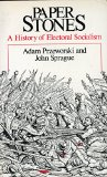 Paper Stones : A History of Electoral Socialism 1st 9780226684987 Front Cover