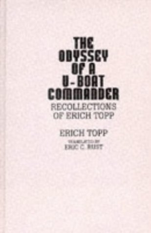 Odyssey of a U-Boat Commander Recollections of Erich Topp  1992 9780275938987 Front Cover