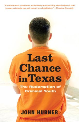 Last Chance in Texas The Redemption of Criminal Youth N/A edition cover