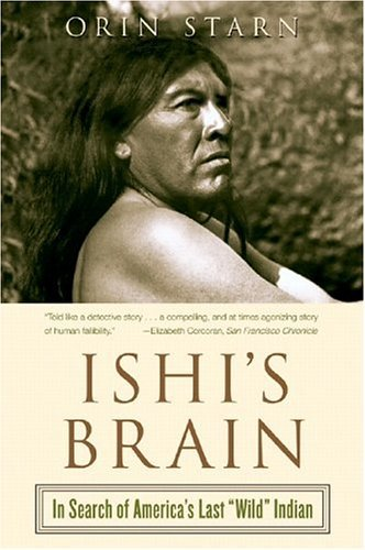 """Ishi's Brain In Search of America's Last """"Wild"""" Indian  2005 edition cover"""