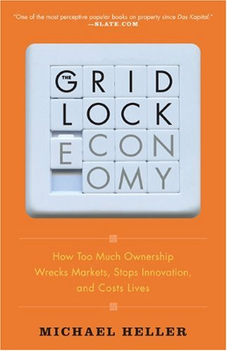 Gridlock Economy How Too Much Ownership Wrecks Markets, Stops Innovation, and Costs Lives N/A 9780465018987 Front Cover