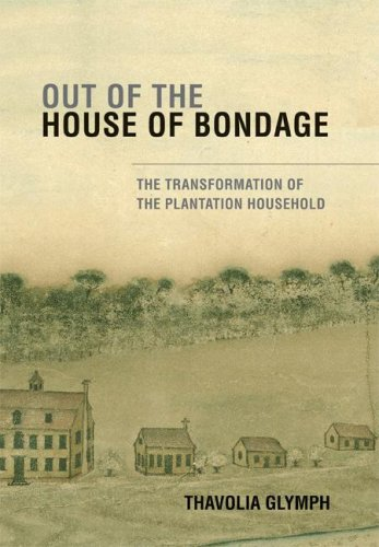 Out of the House of Bondage The Transformation of the Plantation Household  2008 edition cover