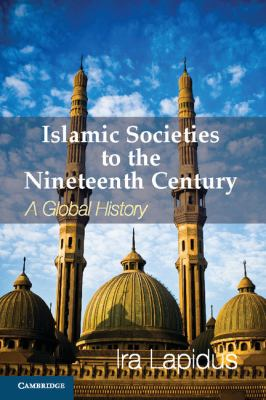 Islamic Societies to the Nineteenth Century A Global History  2012 edition cover