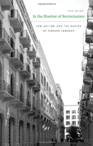 In the Shadow of Sectarianism Law, Shi'ism, and the Making of Modern Lebanon  2010 edition cover
