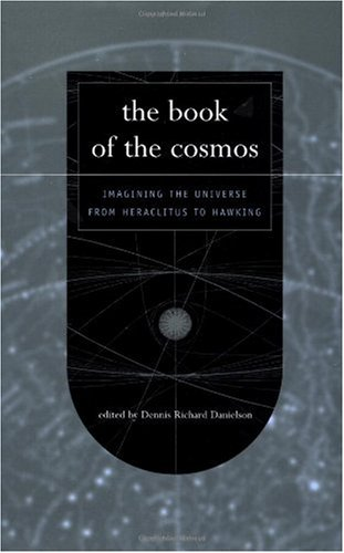Book of the Cosmos Imagining the Universe from Heraclitus to Hawking N/A edition cover
