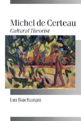 Michel de Certeau Cultural Theorist  2001 9780761958987 Front Cover