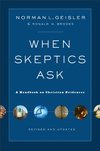 When Skeptics Ask A Handbook on Christian Evidences  2013 (Revised) edition cover