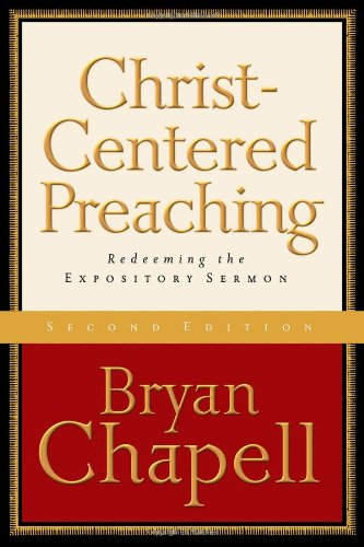 Christ-Centered Preaching Redeeming the Expository Sermon 2nd 2005 edition cover