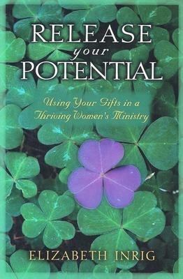 Release Your Potential Using Your Gifts in a Thriving Women's Ministry  2001 edition cover