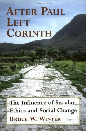 After Paul Left Corinth The Influence of Secular Ethics and Social Change  2001 edition cover