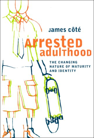 Arrested Adulthood The Changing Nature of Maturity and Identity  2000 edition cover