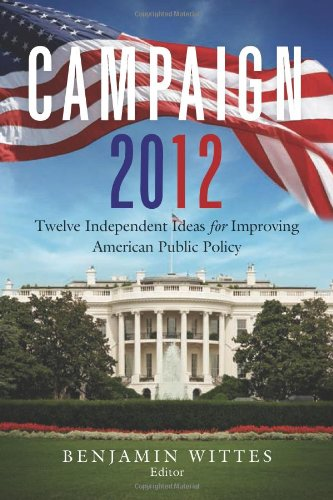 Campaign 2012 Twelve Independent Ideas for Improving American Public Policy  2012 edition cover