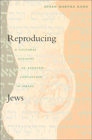 Reproducing Jews A Cultural Account of Assisted Conception in Israel  2000 9780822325987 Front Cover